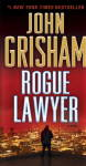 The Rogue Lawyer Publication Order Book Series By  John  Grisham