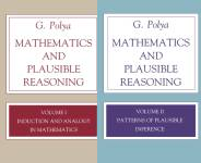 The Mathematics and Plausible Reasoning Publication Order Book Series By  George  Polya